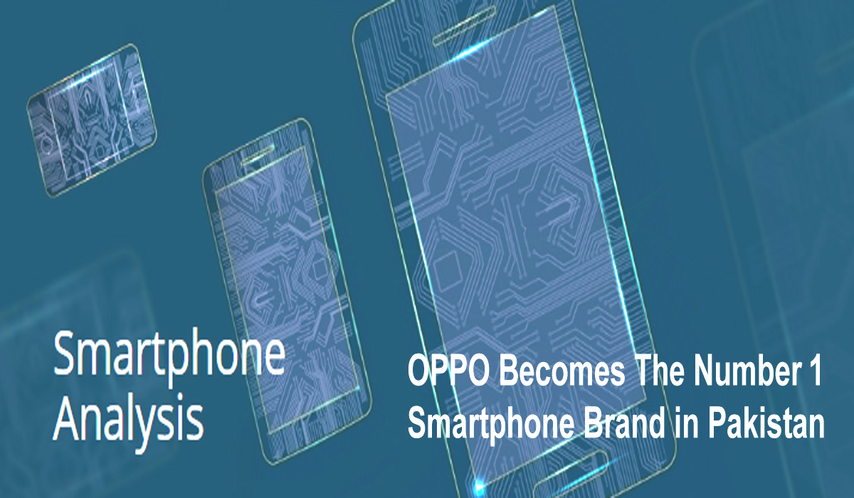 OPPO Becomes The Number 1 Smartphone Brand in Pakistan