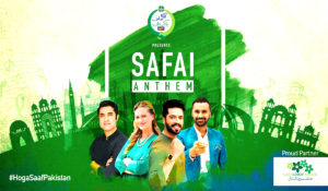 "'HogaSaaf Pakistan' launches ""Safai Anthem"", Envisions The Rhythm Of a Saaf Pakistan"