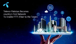Telenor Pakistan Becomes Country's First Network To Enable FTTT (Fiber to the Tower)