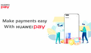 Wallet at Your Fingertips: HUAWEI  Pay Launched in Pakistan